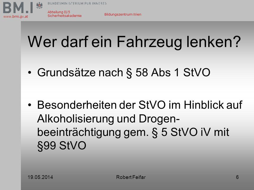 Abteilung II/5 Sicherheitsakademie www.bmi.gv.at Bildungszentrum Wien Wer darf ein Fahrzeug lenken? Grundsätze nach § 58 Abs 1 StVO Besonderheiten der