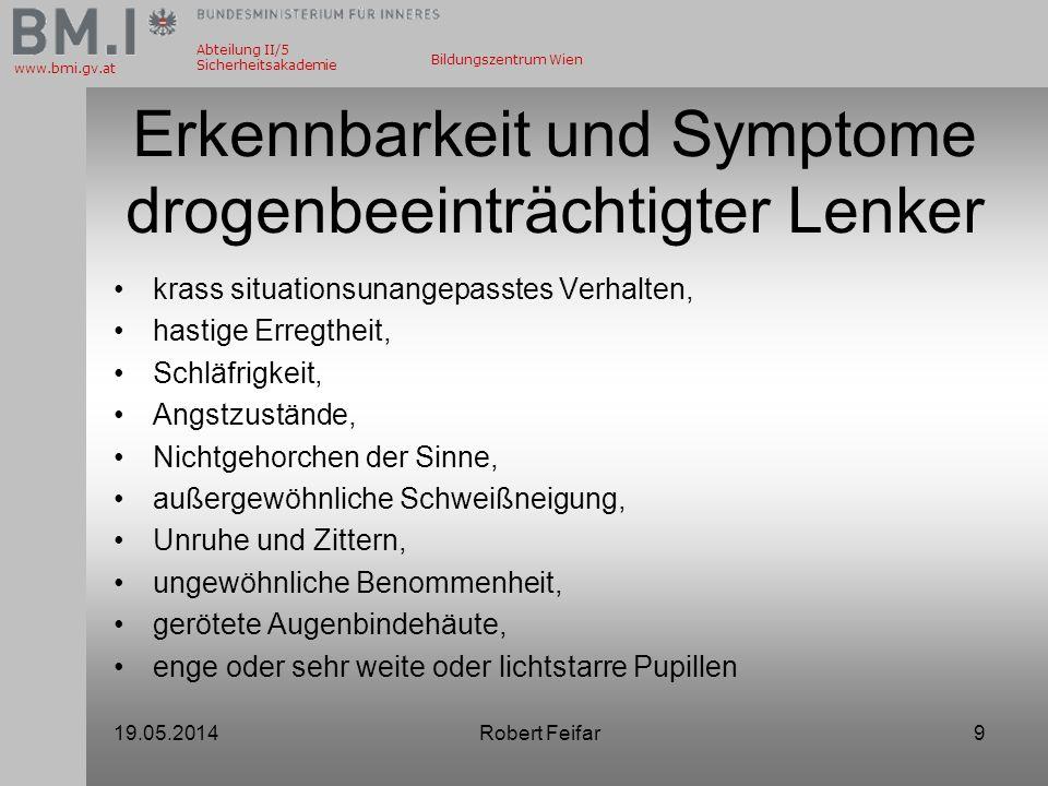 Abteilung II/5 Sicherheitsakademie www.bmi.gv.at Bildungszentrum Wien Erkennbarkeit und Symptome drogenbeeinträchtigter Lenker krass situationsunangep