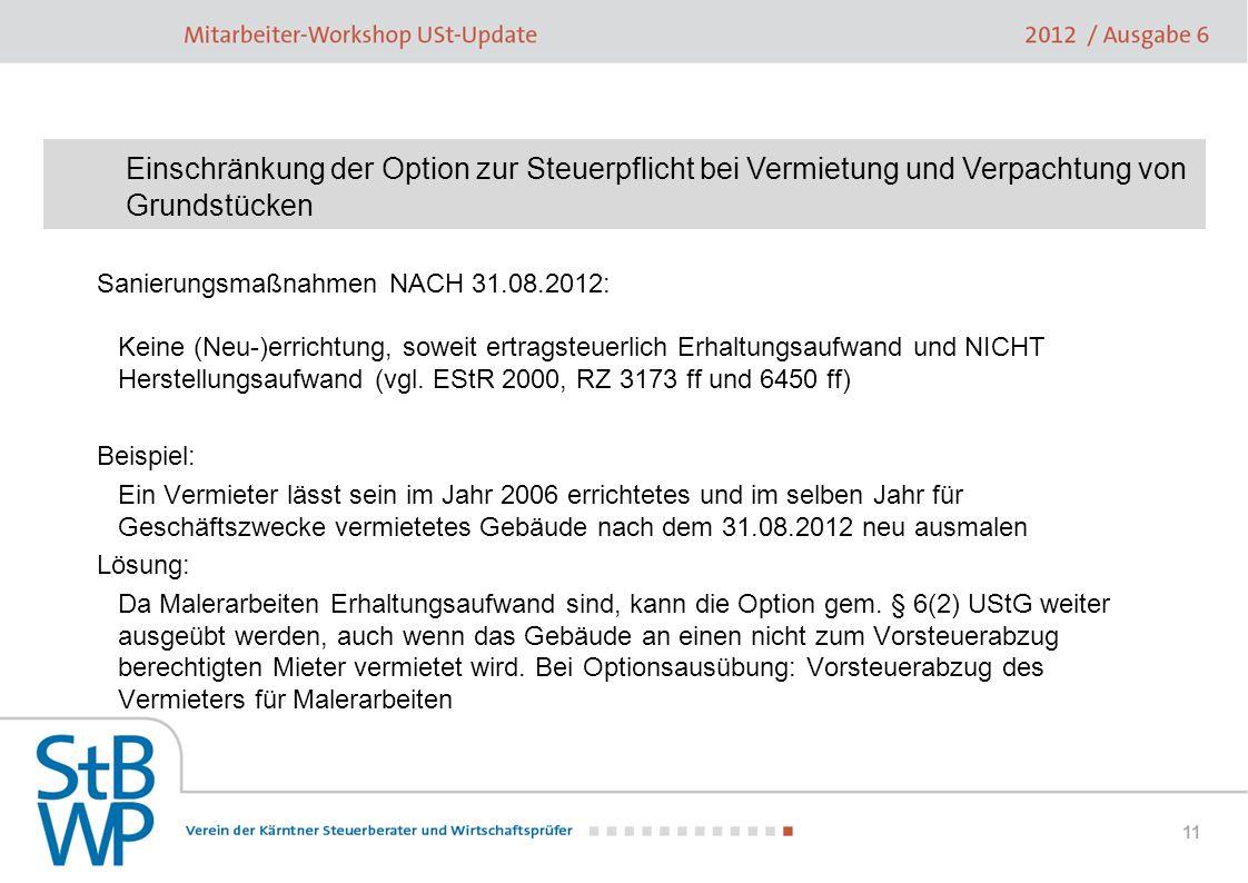 11 Sanierungsmaßnahmen NACH 31.08.2012: Keine (Neu-)errichtung, soweit ertragsteuerlich Erhaltungsaufwand und NICHT Herstellungsaufwand (vgl. EStR 200
