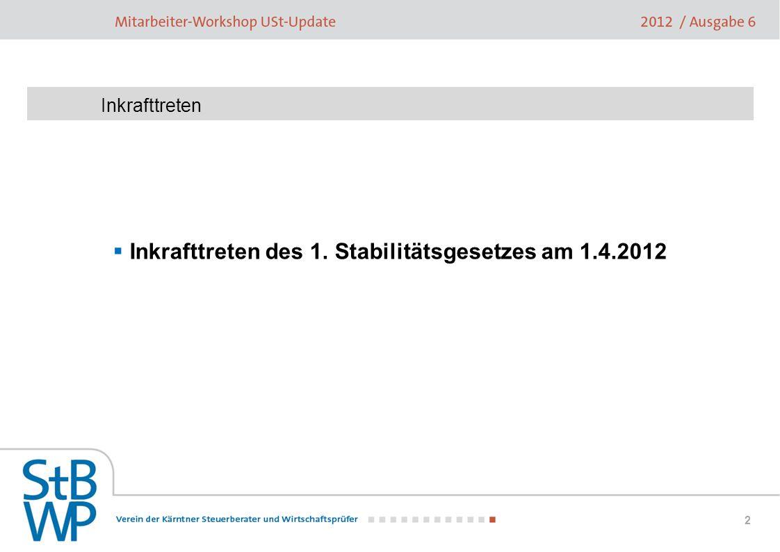 2 Inkrafttreten Inkrafttreten des 1. Stabilitätsgesetzes am 1.4.2012