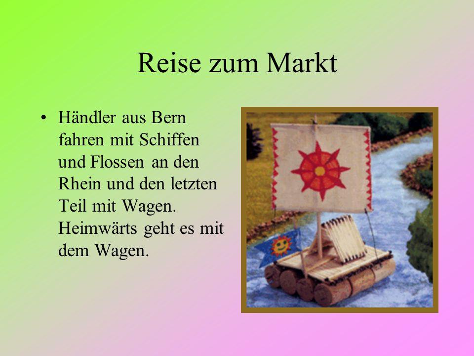 Reise zum Markt Händler aus Bern fahren mit Schiffen und Flossen an den Rhein und den letzten Teil mit Wagen. Heimwärts geht es mit dem Wagen.