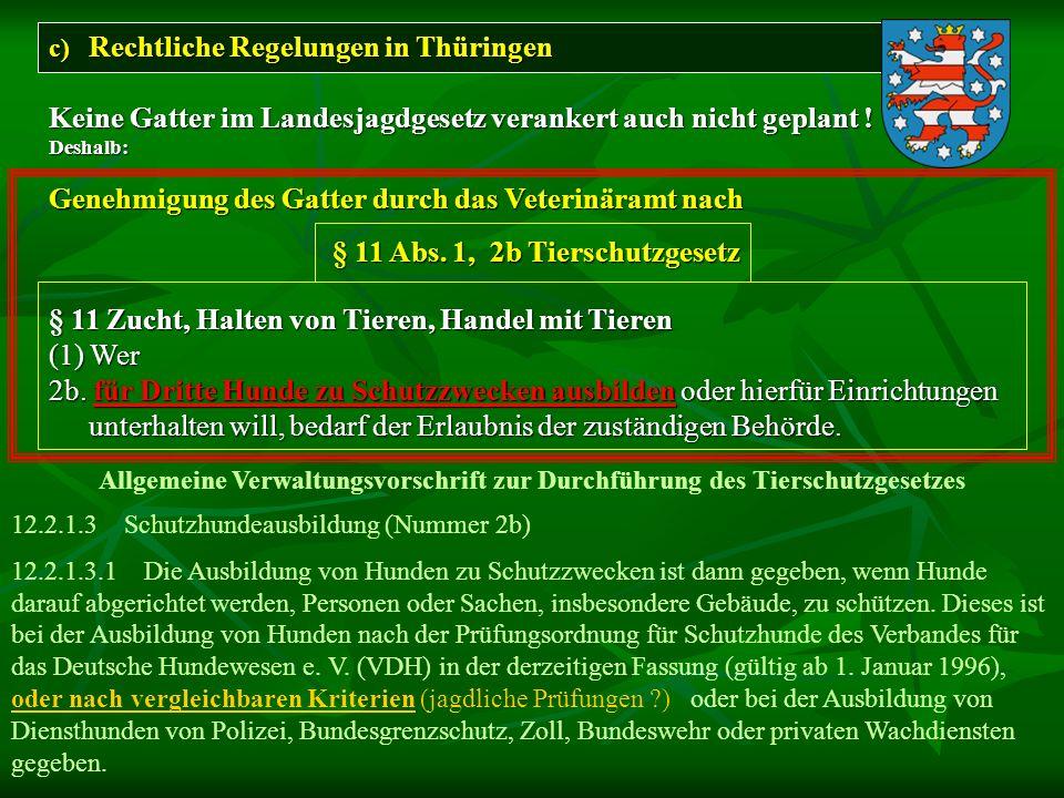 c) Rechtliche Regelungen inThüringen c) Rechtliche Regelungen in Thüringen Keine Gatter im Landesjagdgesetz verankert auch nicht geplant ! Deshalb: Ge