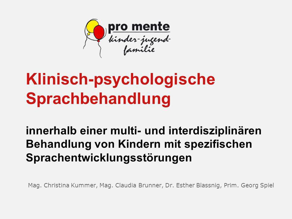 Klinisch-psychologische Sprachbehandlung innerhalb einer multi- und interdisziplinären Behandlung von Kindern mit spezifischen Sprachentwicklungsstöru