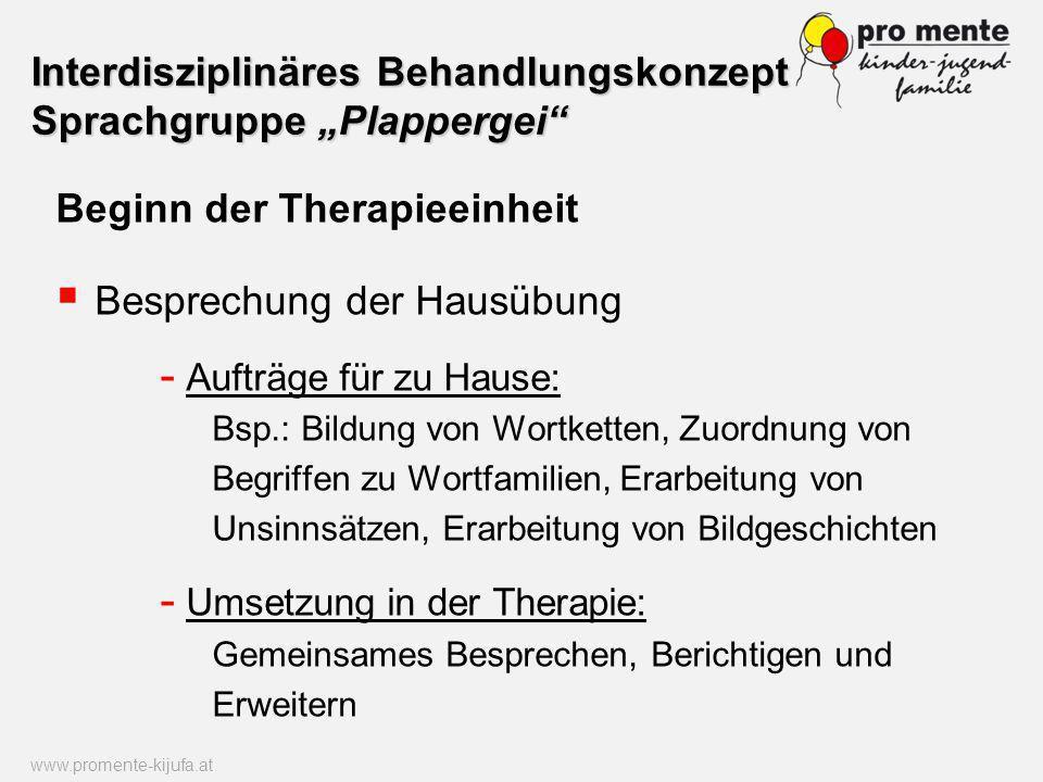 Beginn der Therapieeinheit Besprechung der Hausübung - Aufträge für zu Hause: Bsp.: Bildung von Wortketten, Zuordnung von Begriffen zu Wortfamilien, E