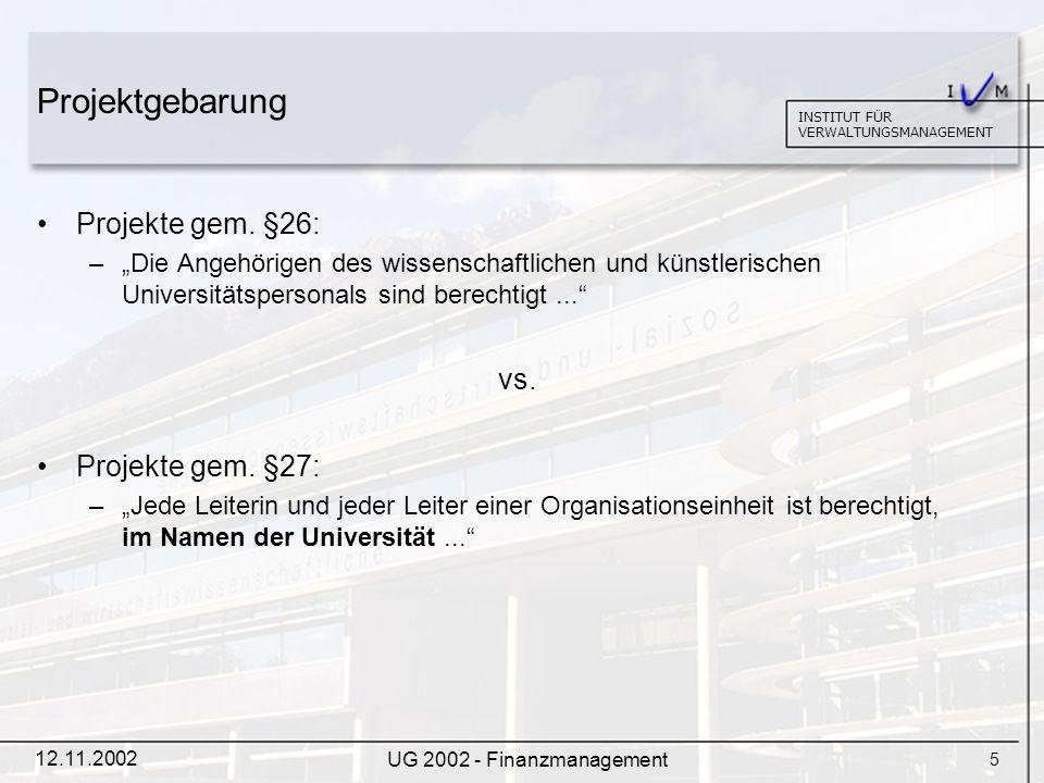 6 INSTITUT FÜR VERWALTUNGSMANAGEMENT 12.11.2002 UG 2002 - Finanzmanagement Auftragsforschung gem.