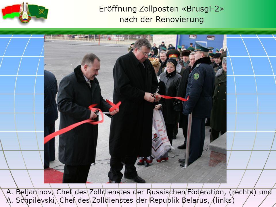 Eröffnung Zollposten «Brusgi-2» nach der Renovierung А. Beljaninov, Chef des Zolldienstes der Russischen Föderation, (rechts) und А. Schpilevski, Chef