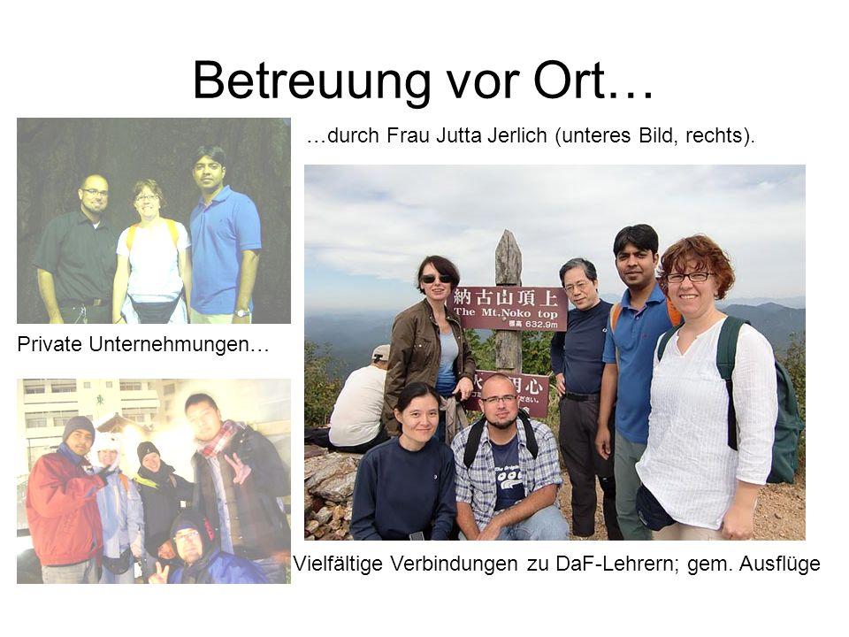 Betreuung vor Ort… …durch Frau Jutta Jerlich (unteres Bild, rechts).