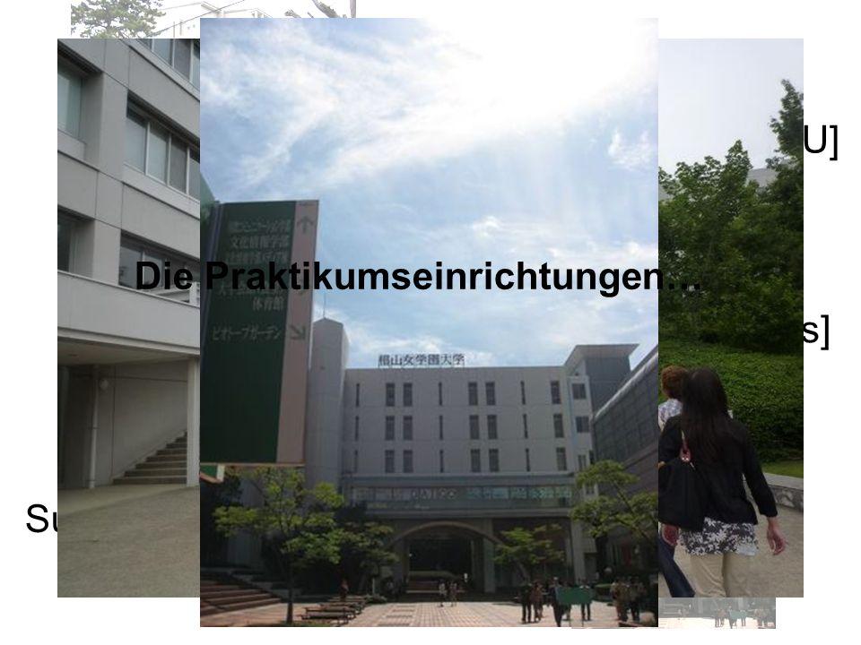 – Nagoya City University [NCU] [ ] – Nanzan Universität [Seto Campus] – Sugiyama Frauenuniversität Die Praktikumseinrichtungen…