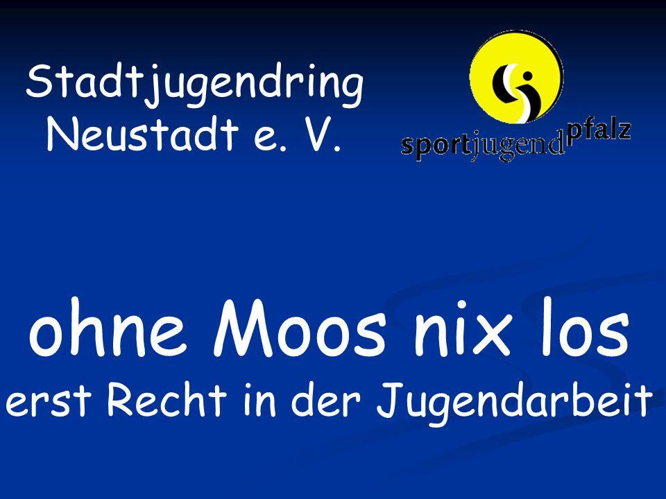 Stadtjugendring Neustadt e. V. ohne Moos nix los erst Recht in der Jugendarbeit