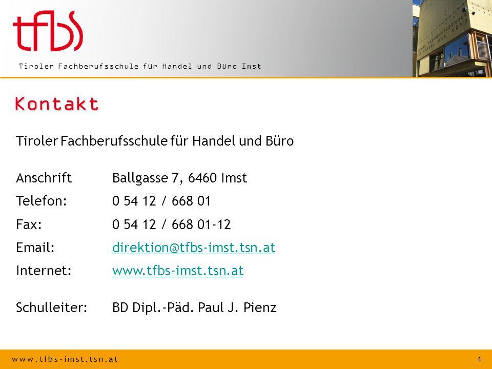 www.tfbs-imst.tsn.at 5 Tiroler Fachberufsschule für Handel und Büro Imst Lehrberufe Einzelhandel > Einzelhandelskaufmann/frau (z.B.
