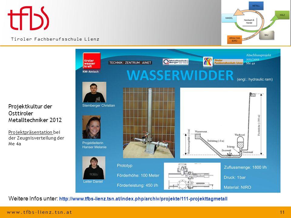 www.tfbs-lienz.tsn.at 11 Tiroler Fachberufsschule Lienz Weitere Infos unter: http://www.tfbs-lienz.tsn.at/index.php/archiv/projekte/111-projekttagmeta