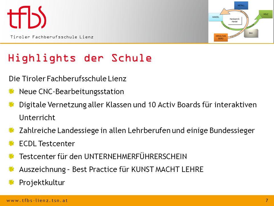 www.tfbs-lienz.tsn.at 7 Tiroler Fachberufsschule Lienz Highlights der Schule Die Tiroler Fachberufsschule Lienz Neue CNC-Bearbeitungsstation Digitale