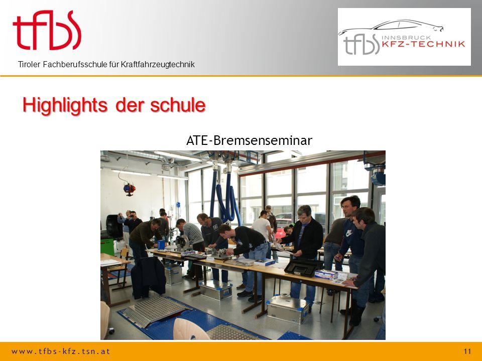 www.tfbs-kfz.tsn.at 11 Tiroler Fachberufsschule für Kraftfahrzeugtechnik Highlights der schule ATE-Bremsenseminar