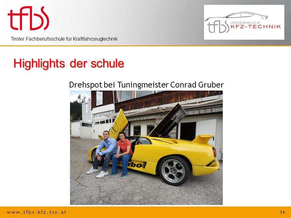 www.tfbs-kfz.tsn.at 14 Tiroler Fachberufsschule für Kraftfahrzeugtechnik Highlights der schule Drehspot bei Tuningmeister Conrad Gruber
