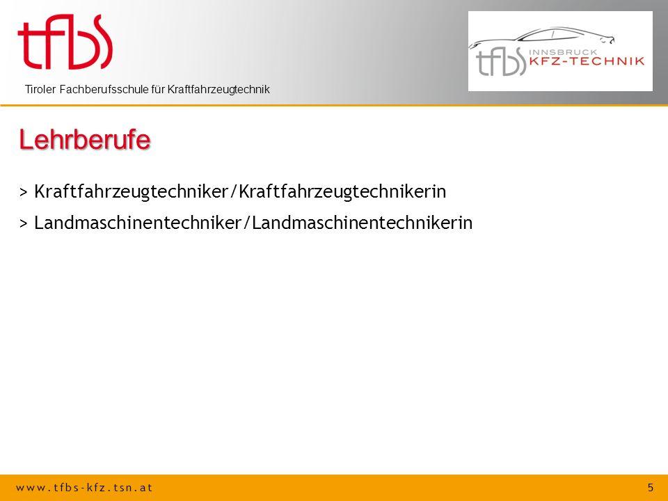 www.tfbs-kfz.tsn.at 5 Tiroler Fachberufsschule für Kraftfahrzeugtechnik Lehrberufe > Kraftfahrzeugtechniker/Kraftfahrzeugtechnikerin > Landmaschinente