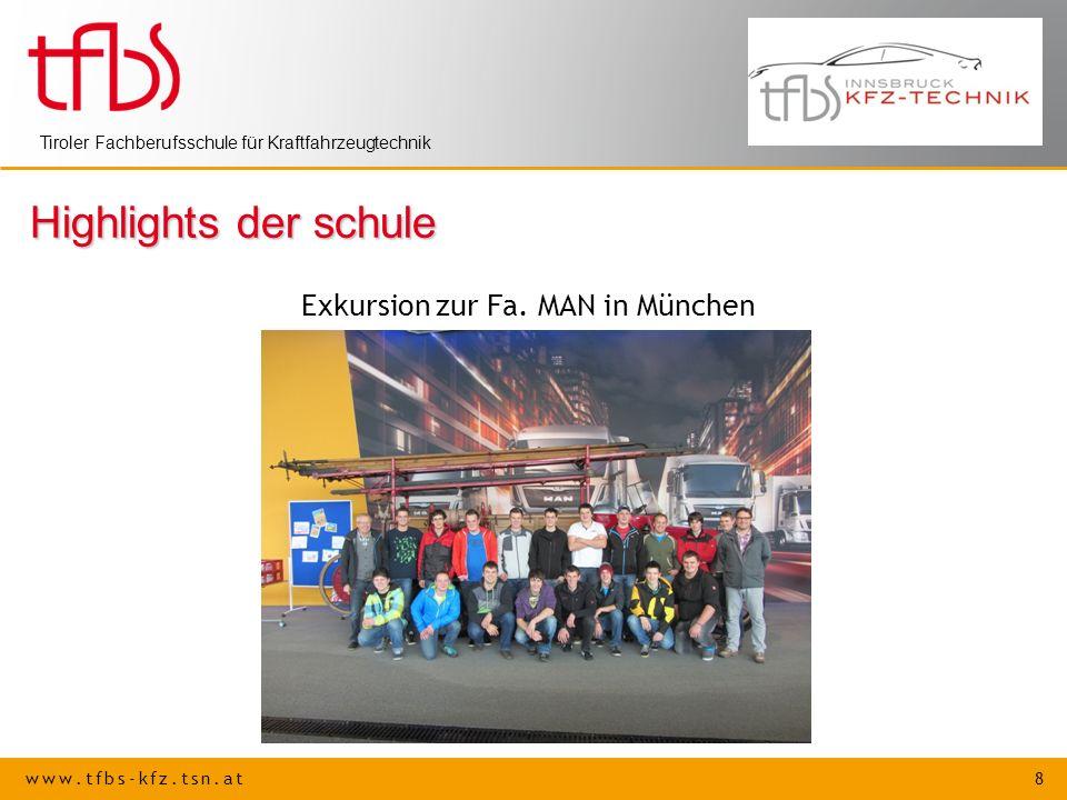 www.tfbs-kfz.tsn.at 8 Tiroler Fachberufsschule für Kraftfahrzeugtechnik Highlights der schule Exkursion zur Fa. MAN in München
