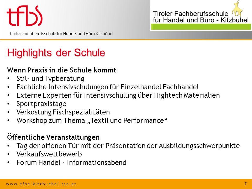 www.tfbs-kitzbuehel.tsn.at 7 Tiroler Fachberufsschule für Handel und Büro Kitzbühel Highlights der Schule Wenn Praxis in die Schule kommt Stil- und Ty