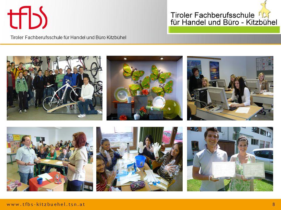 www.tfbs-kitzbuehel.tsn.at 8 Tiroler Fachberufsschule für Handel und Büro Kitzbühel