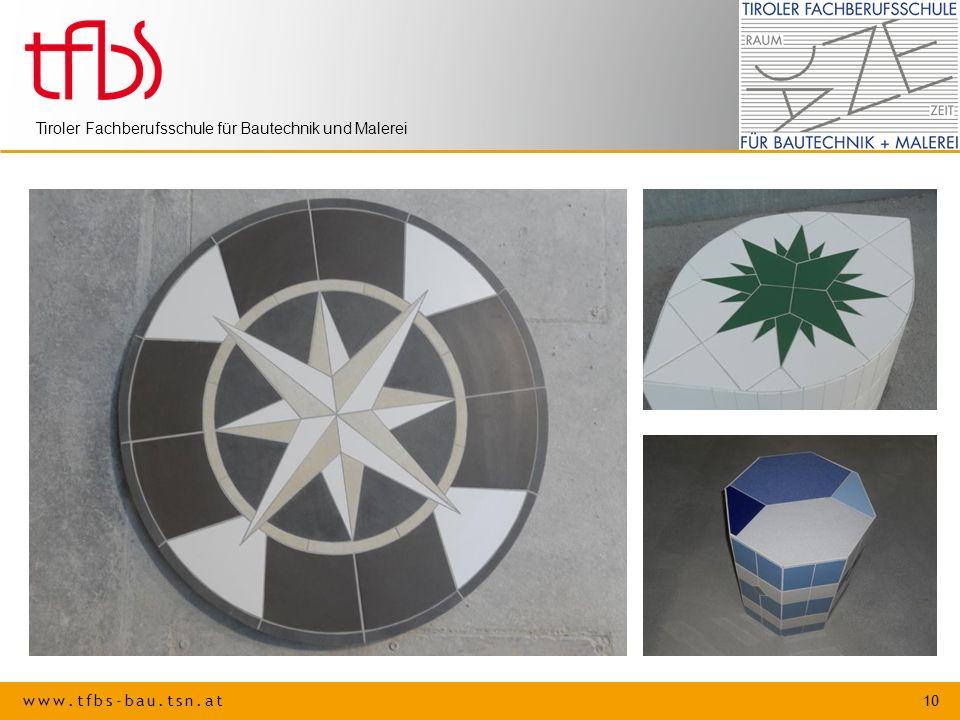 www.tfbs-bau.tsn.at 10 Tiroler Fachberufsschule für Bautechnik und Malerei