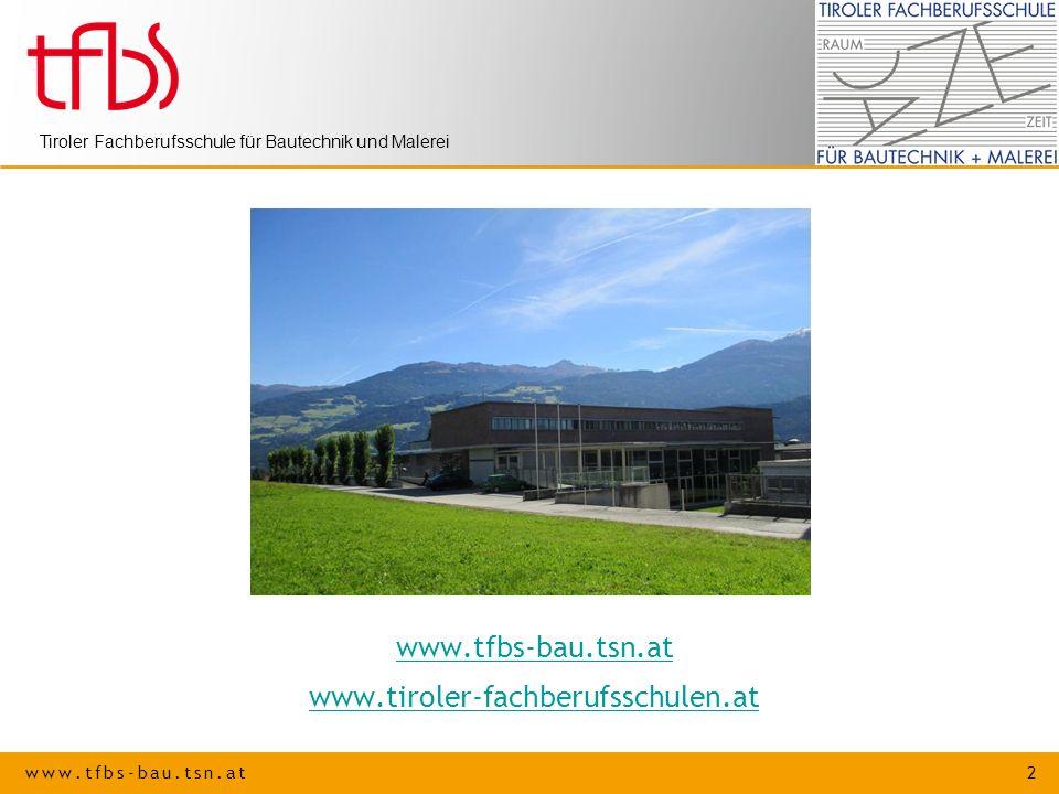 www.tfbs-bau.tsn.at 3 Tiroler Fachberufsschule für Bautechnik und Malerei Du willst...