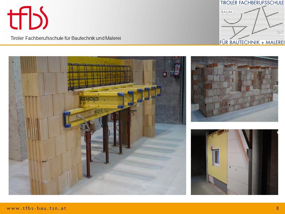 www.tfbs-bau.tsn.at 8 Tiroler Fachberufsschule für Bautechnik und Malerei