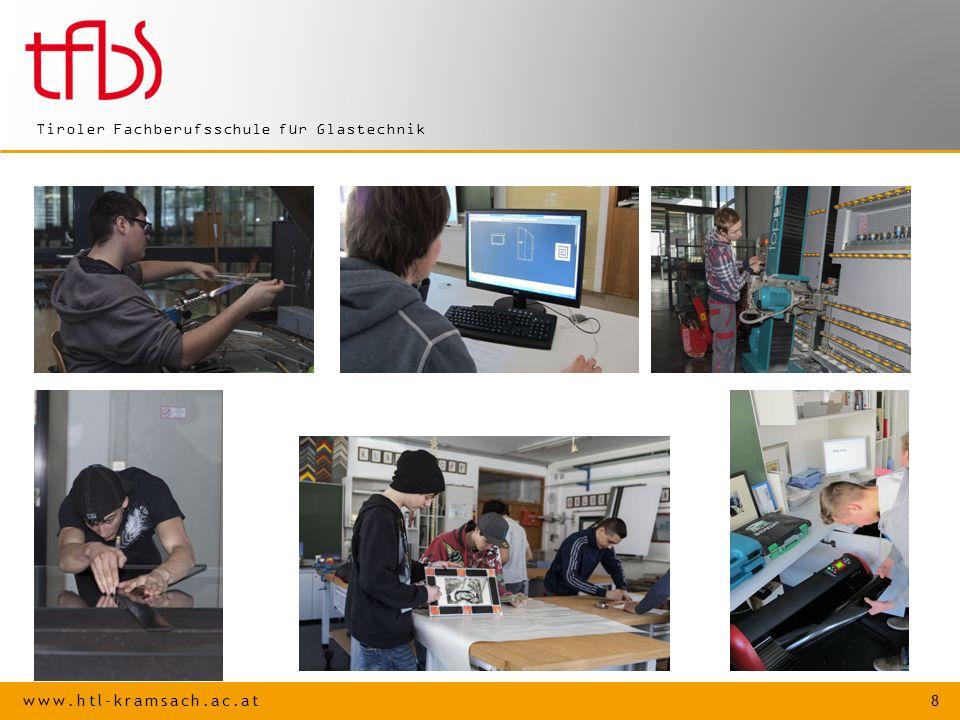 www.htl-kramsach.ac.at 8 Tiroler Fachberufsschule für Glastechnik