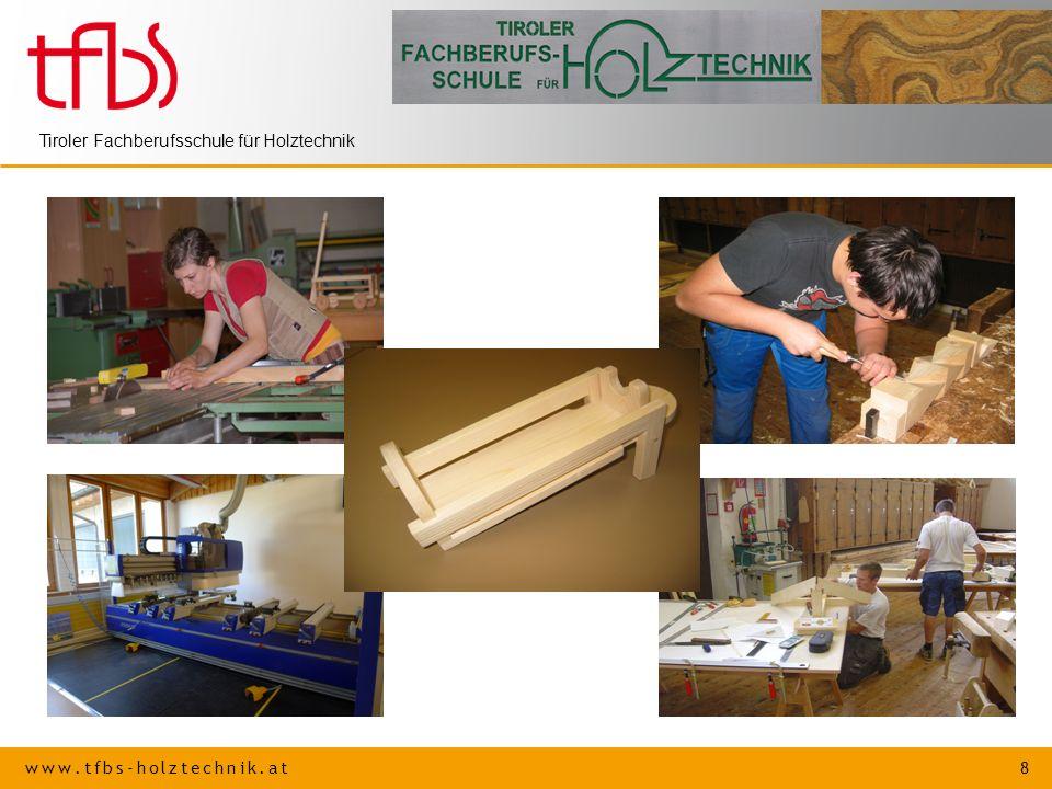 www.tfbs-holztechnik.at 8 Tiroler Fachberufsschule für Holztechnik