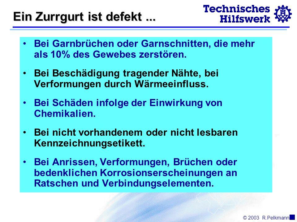 © 2003R.Pelkmann Ein Zurrgurt ist defekt...