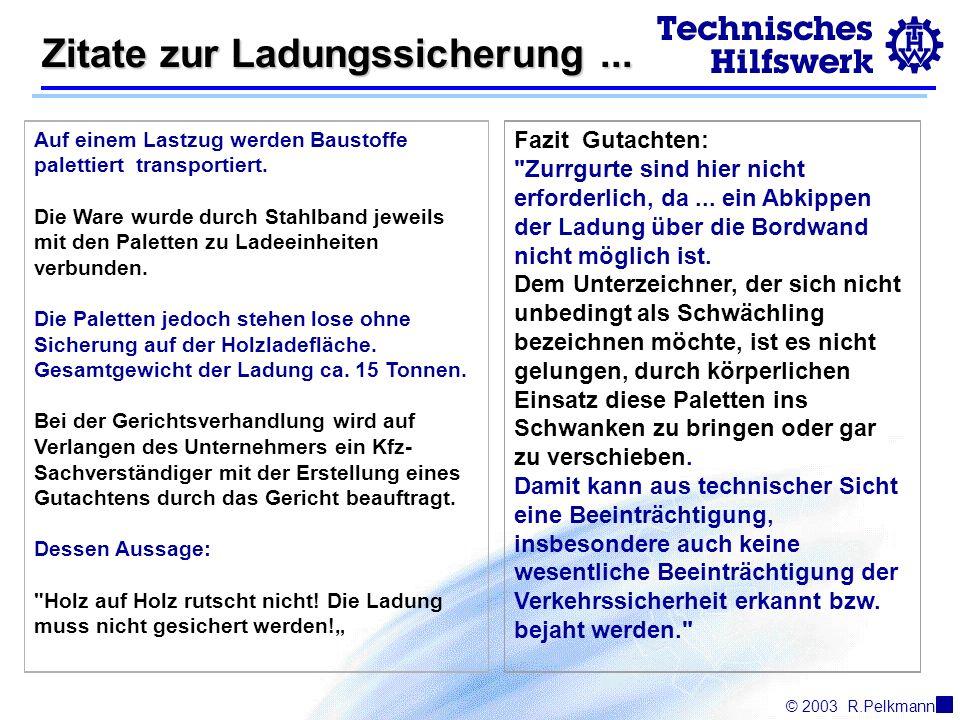 © 2003R.Pelkmann Zitate zur Ladungssicherung...