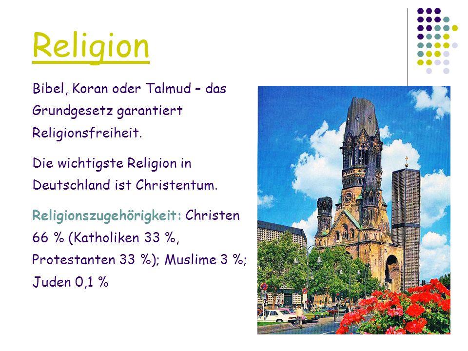 Religion Bibel, Koran oder Talmud – das Grundgesetz garantiert Religionsfreiheit. Die wichtigste Religion in Deutschland ist Christentum. Religionszug