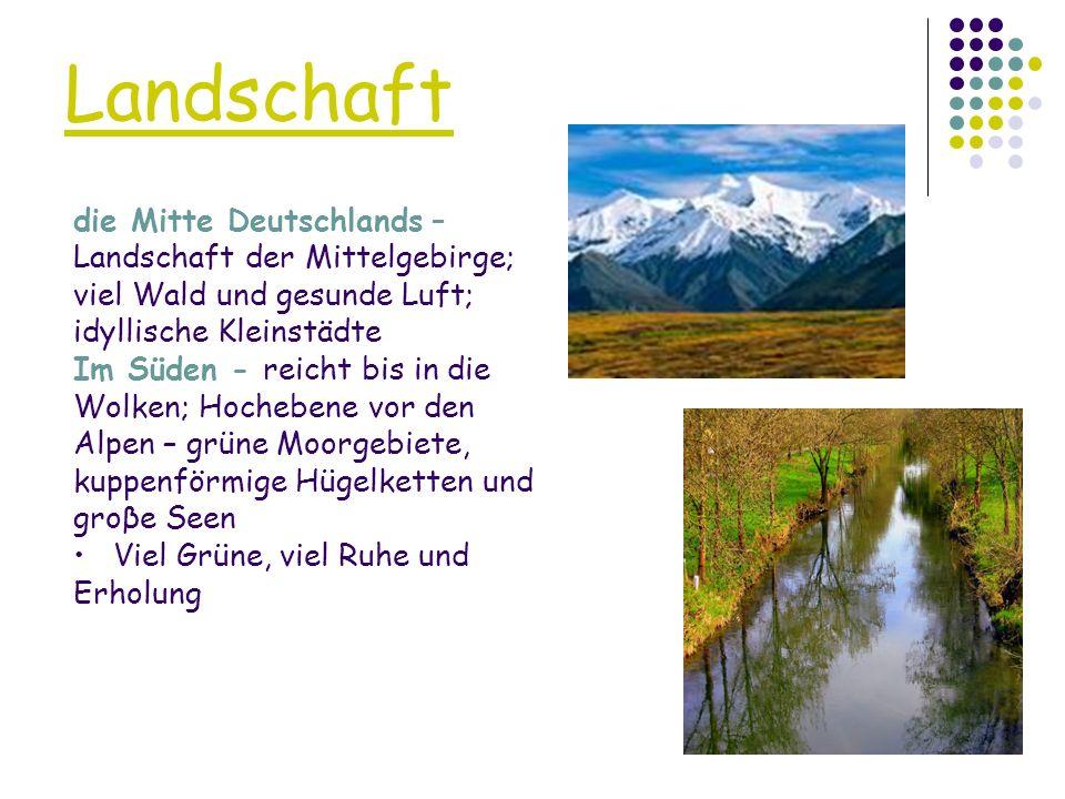 Landschaft die Mitte Deutschlands – Landschaft der Mittelgebirge; viel Wald und gesunde Luft; idyllische Kleinstädte Im Süden - reicht bis in die Wolk
