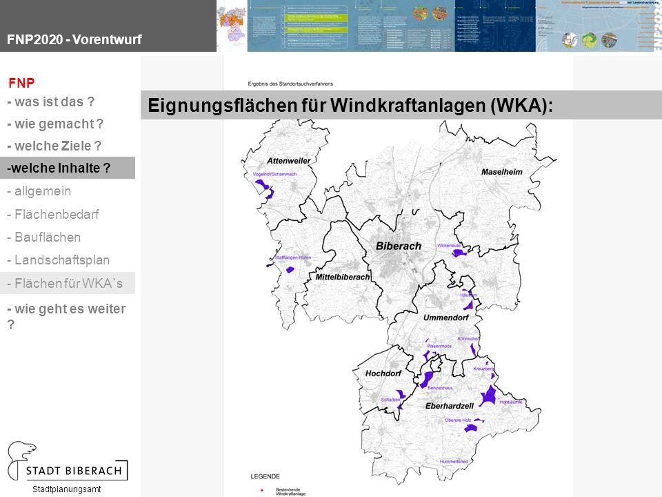 FNP2020 - Vorentwurf Stadtplanungsamt Eignungsflächen für Windkraftanlagen (WKA): FNP - was ist das .