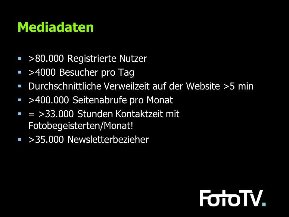 Mediadaten >80.000 Registrierte Nutzer >4000 Besucher pro Tag Durchschnittliche Verweilzeit auf der Website >5 min >400.000 Seitenabrufe pro Monat = >
