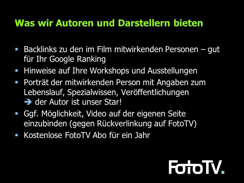 Was wir Autoren und Darstellern bieten Backlinks zu den im Film mitwirkenden Personen – gut für Ihr Google Ranking Hinweise auf Ihre Workshops und Aus