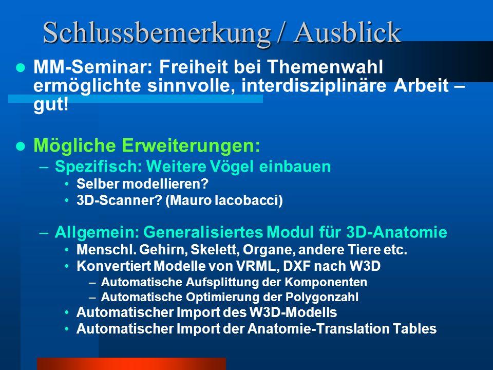Schlussbemerkung / Ausblick MM-Seminar: Freiheit bei Themenwahl ermöglichte sinnvolle, interdisziplinäre Arbeit – gut.