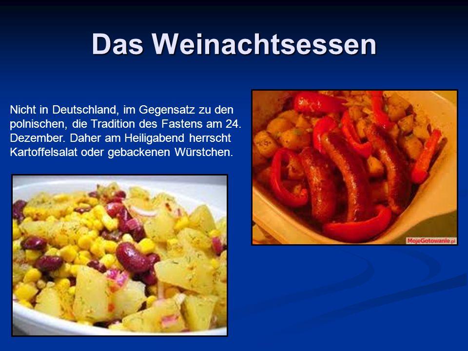 Das Weinachtsessen Nicht in Deutschland, im Gegensatz zu den polnischen, die Tradition des Fastens am 24.