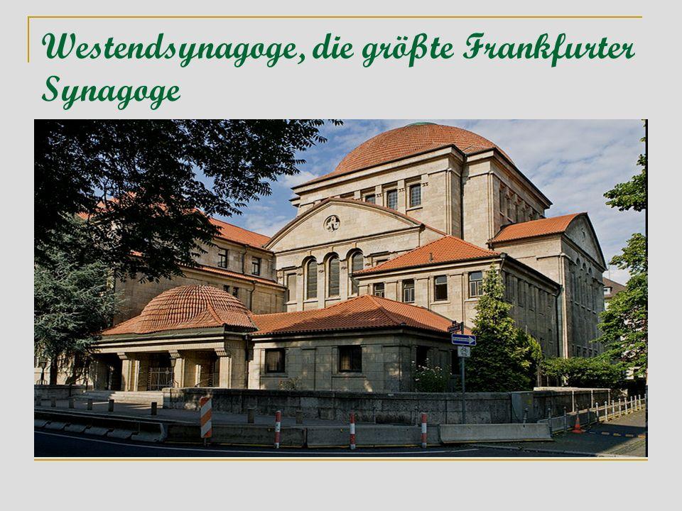 Westendsynagoge, die größte Frankfurter Synagoge