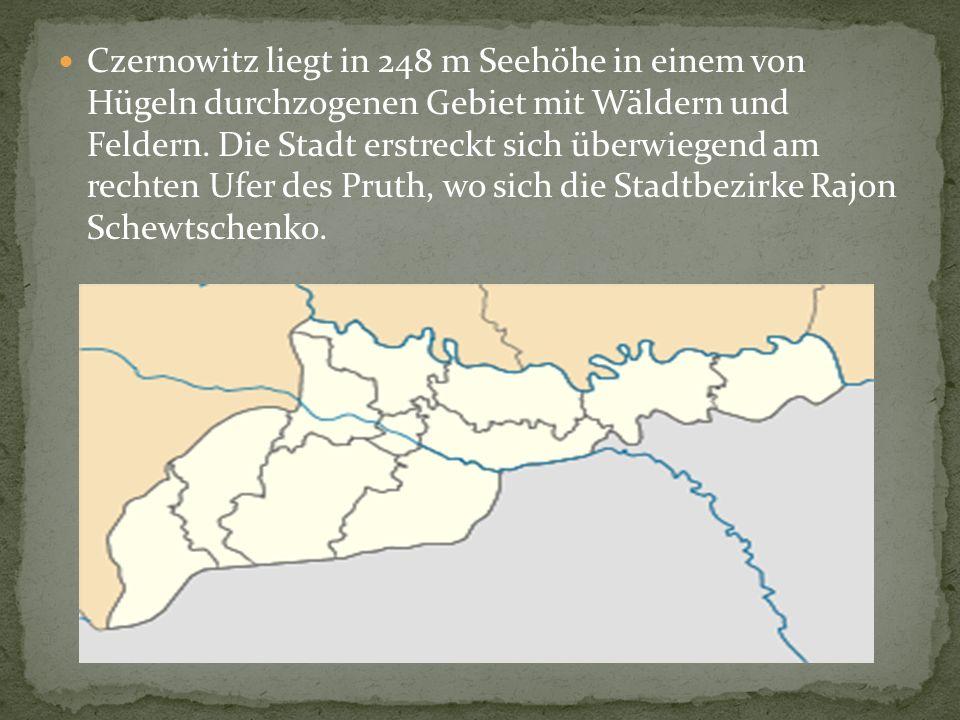 Czernowitz liegt in 248 m Seehöhe in einem von Hügeln durchzogenen Gebiet mit Wäldern und Feldern. Die Stadt erstreckt sich überwiegend am rechten Ufe