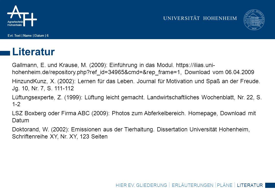Agrartechnik Hohenheim Evt. Text   Name   Datum   6 Literatur HIER EV. GLIEDERUNG ERLÄUTERUNGEN PLÄNE LITERATUR Gallmann, E. und Krause, M. (2009): Ei