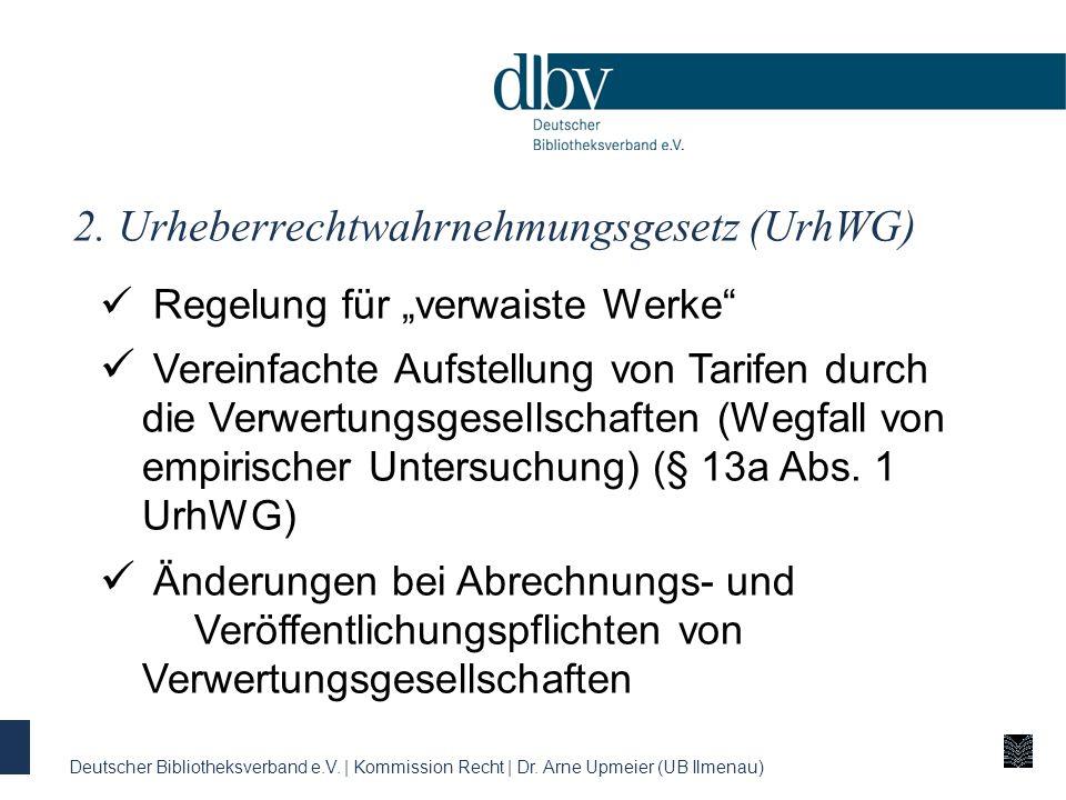 Regelung für verwaiste Werke Vereinfachte Aufstellung von Tarifen durch die Verwertungsgesellschaften (Wegfall von empirischer Untersuchung) (§ 13a Abs.