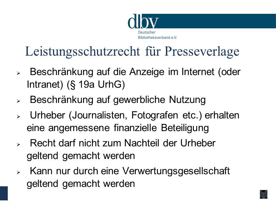 Leistungsschutzrecht für Presseverlage Beschränkung auf die Anzeige im Internet (oder Intranet) (§ 19a UrhG) Beschränkung auf gewerbliche Nutzung Urhe