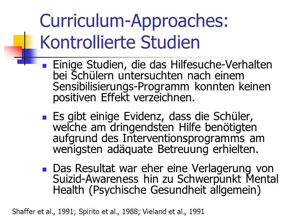 Curriculum-Approaches: Kontrollierte Studien Einige Studien, die das Hilfesuche-Verhalten bei Schülern untersuchten nach einem Sensibilisierungs-Programm konnten keinen positiven Effekt verzeichnen.
