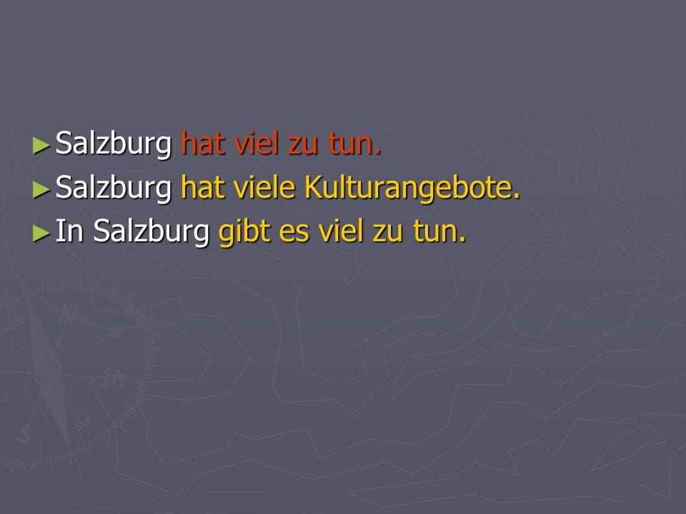 Salzburg hat viel zu tun. Salzburg hat viel zu tun.