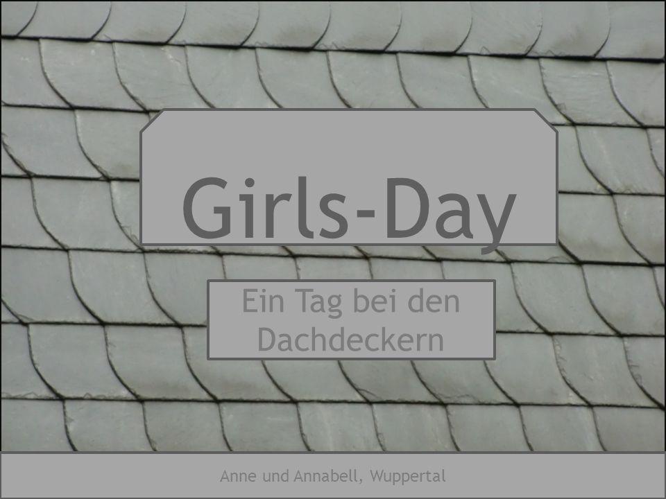 Girls-Day Ein Tag bei den Dachdeckern Anne und Annabell, Wuppertal
