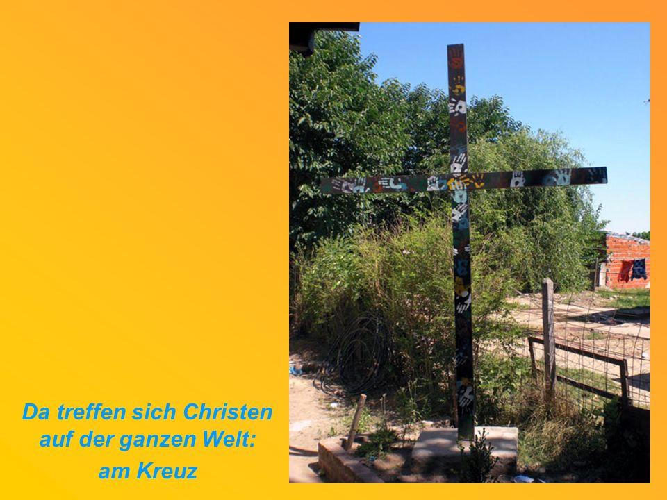 Da treffen sich Christen auf der ganzen Welt: am Kreuz