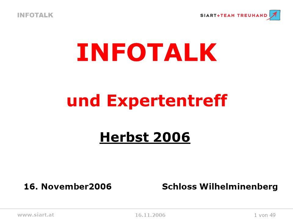 16.11.2006 INFOTALK www.siart.at 1 von 49 INFOTALK Herbst 2006 16. November2006 Schloss Wilhelminenberg und Expertentreff