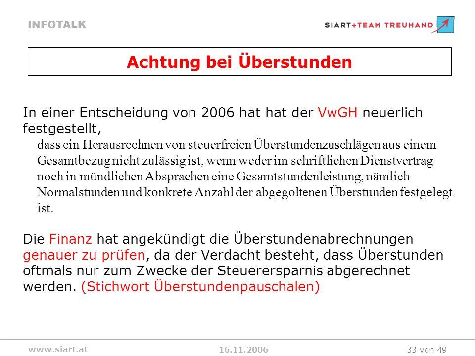 16.11.2006 INFOTALK www.siart.at 33 von 49 In einer Entscheidung von 2006 hat hat der VwGH neuerlich festgestellt, dass ein Herausrechnen von steuerfr