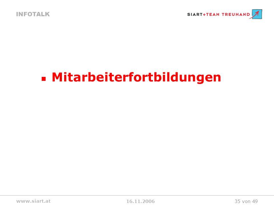 16.11.2006 INFOTALK www.siart.at 35 von 49 Mitarbeiterfortbildungen