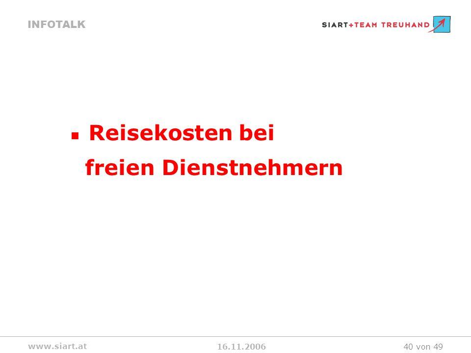 16.11.2006 INFOTALK www.siart.at 40 von 49 Reisekosten bei freien Dienstnehmern
