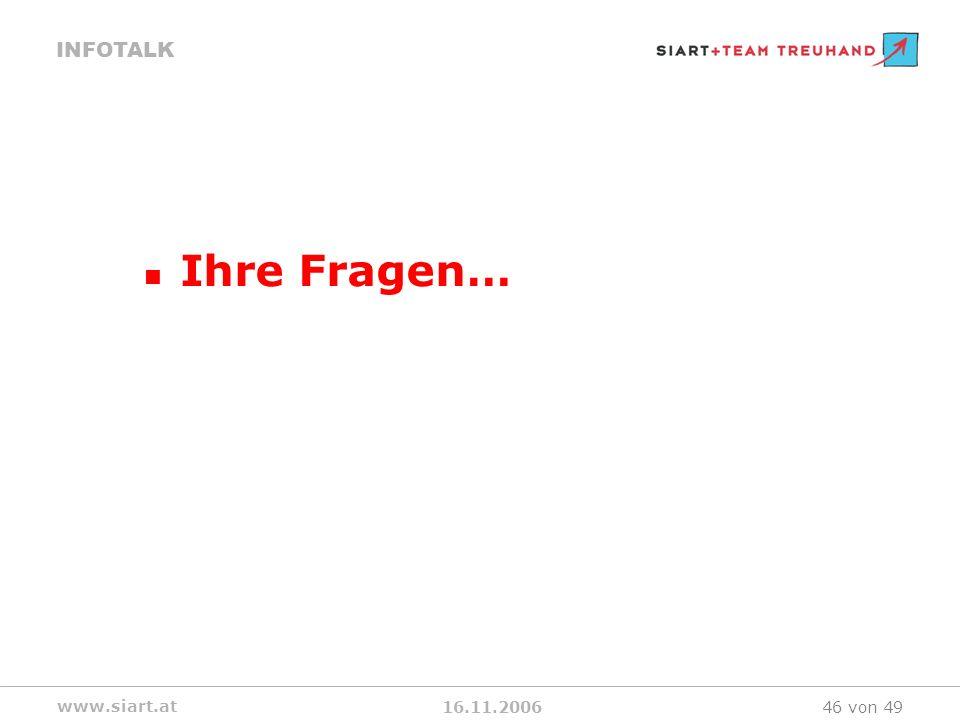 16.11.2006 INFOTALK www.siart.at 46 von 49 Ihre Fragen…